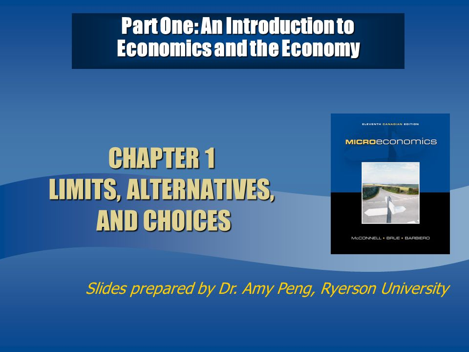 CHAPTER 1 LIMITS, ALTERNATIVES, AND CHOICES