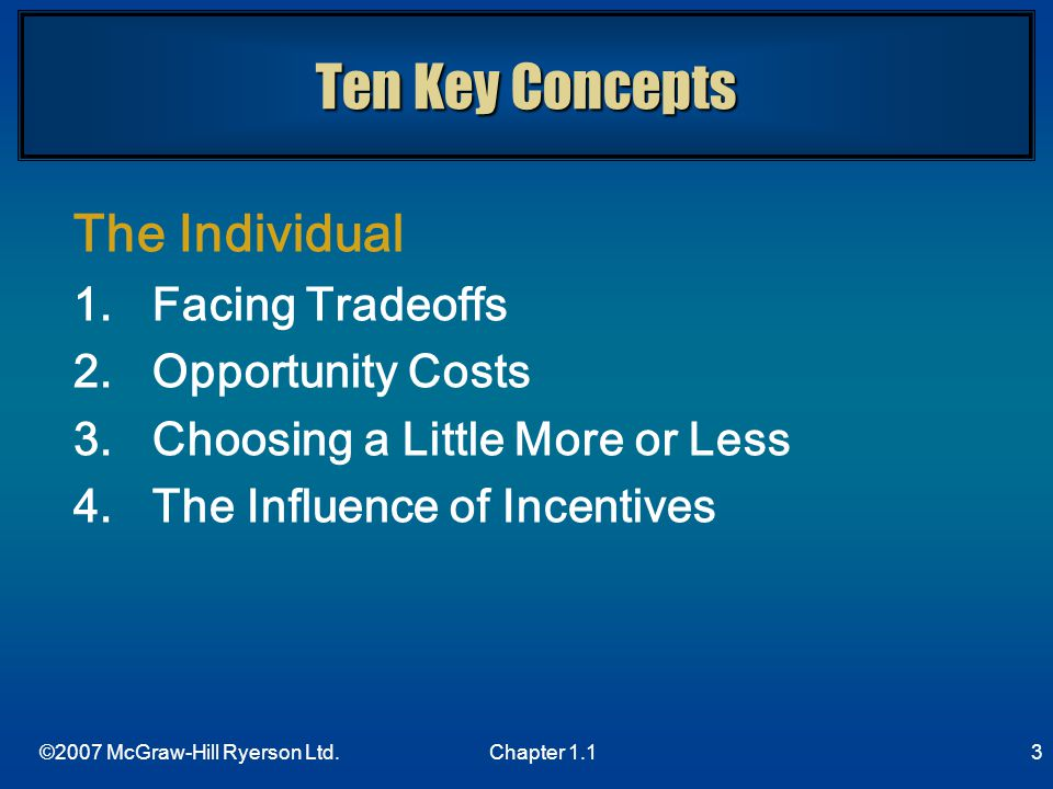 Ten Key Concepts The Individual Facing Tradeoffs Opportunity Costs