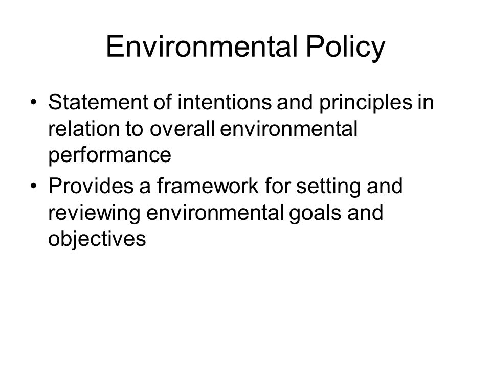 Environmental Policy Statement of intentions and principles in relation to overall environmental performance.