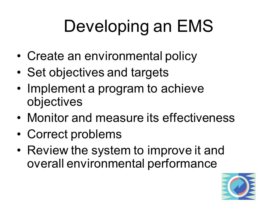 Developing an EMS Create an environmental policy