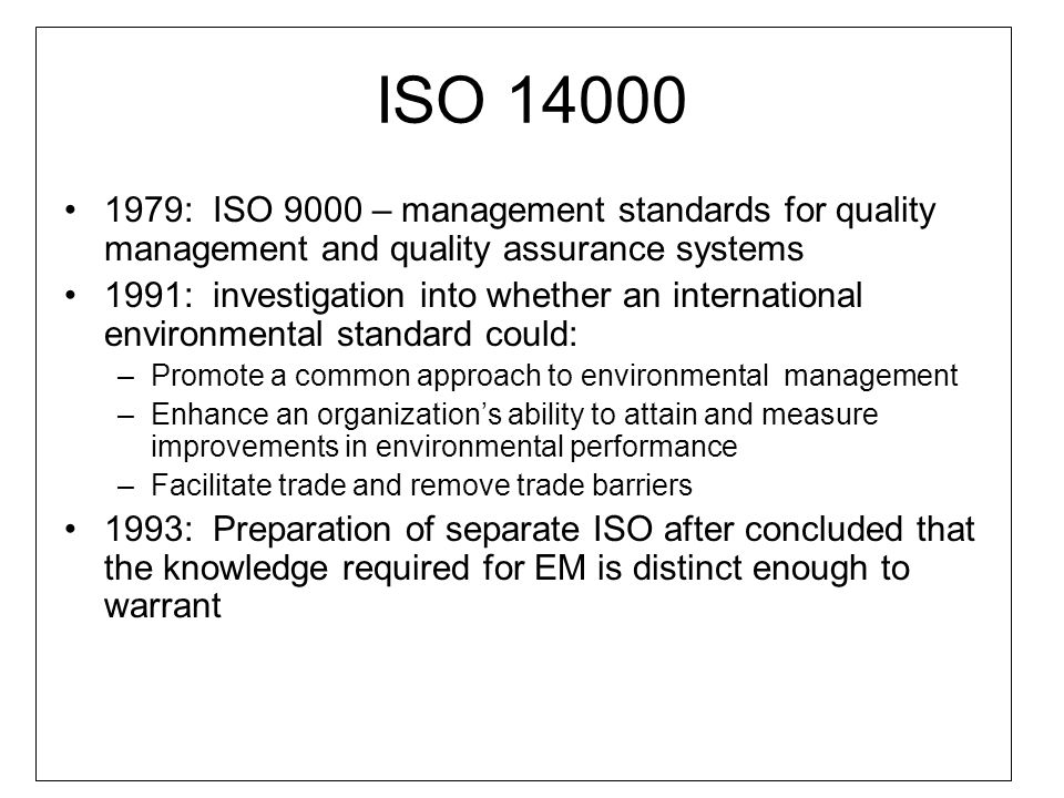 ISO : ISO 9000 – management standards for quality management and quality assurance systems.