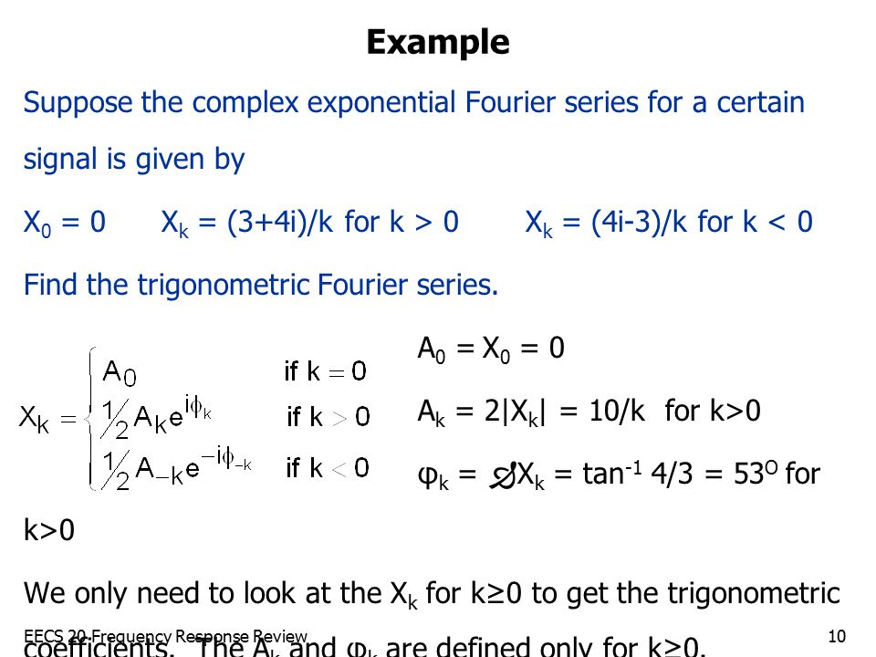 Example Suppose the complex exponential Fourier series for a certain signal is given by.