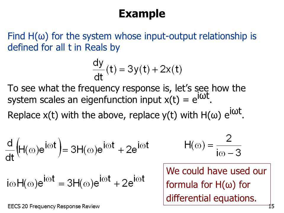 Example Find H(ω) for the system whose input-output relationship is defined for all t in Reals by.