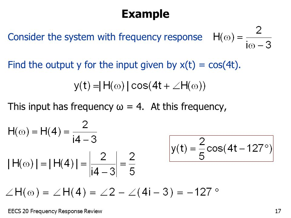 Example Consider the system with frequency response
