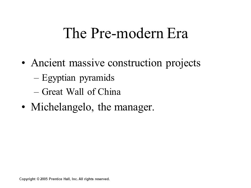The Pre-modern Era Ancient massive construction projects