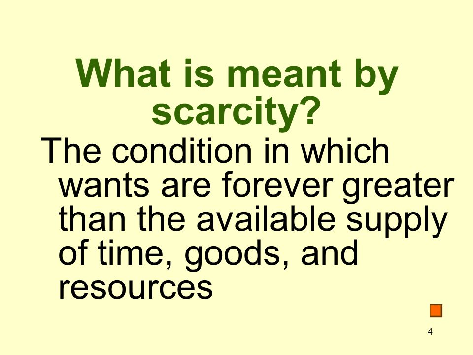 What is meant by scarcity