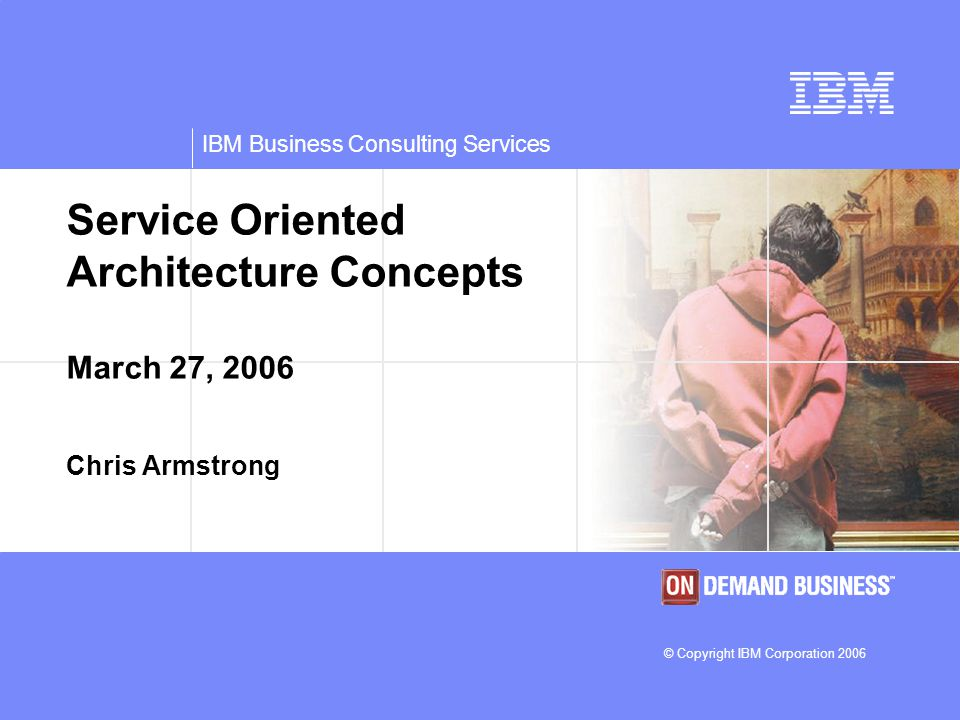 Service Oriented Architecture Concepts March 27, 2006 Chris Armstrong