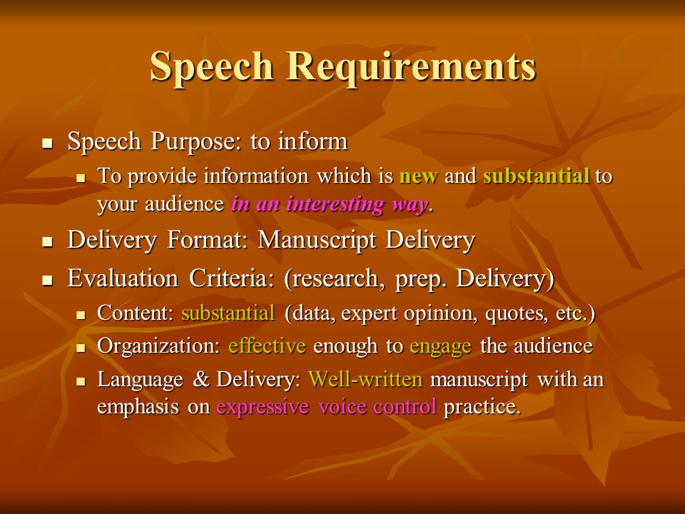 Speech Requirements Speech Purpose: to inform