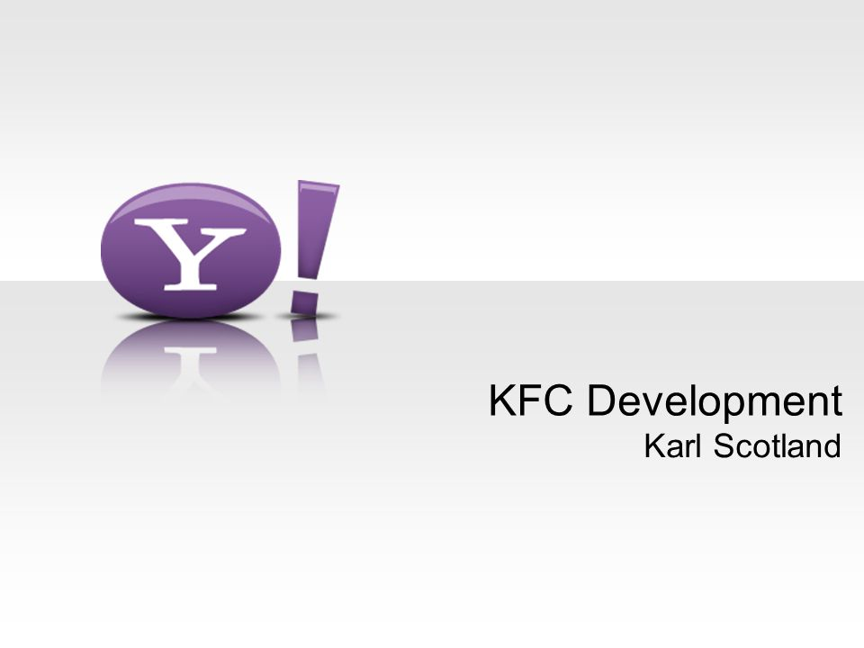 KFC Development Karl Scotland  - ppt download