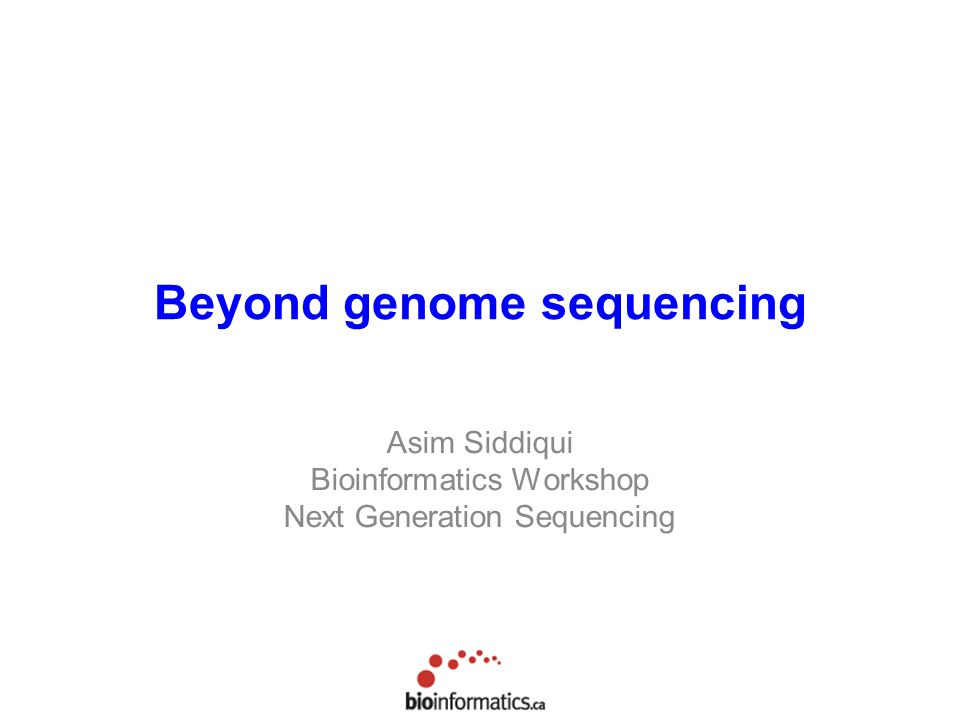 Beyond genome sequencing
