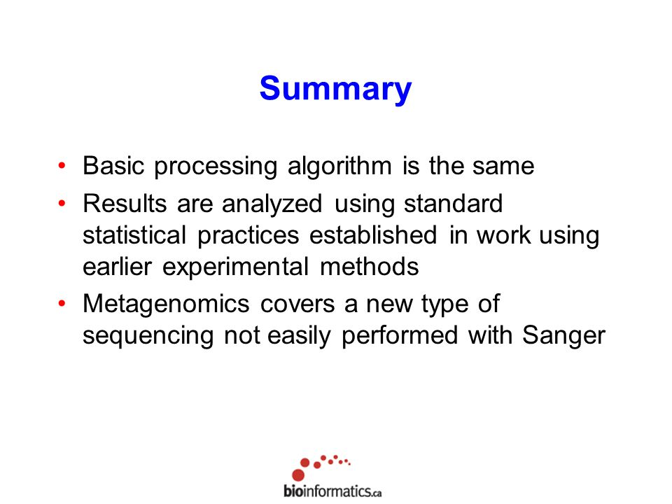 Summary Basic processing algorithm is the same