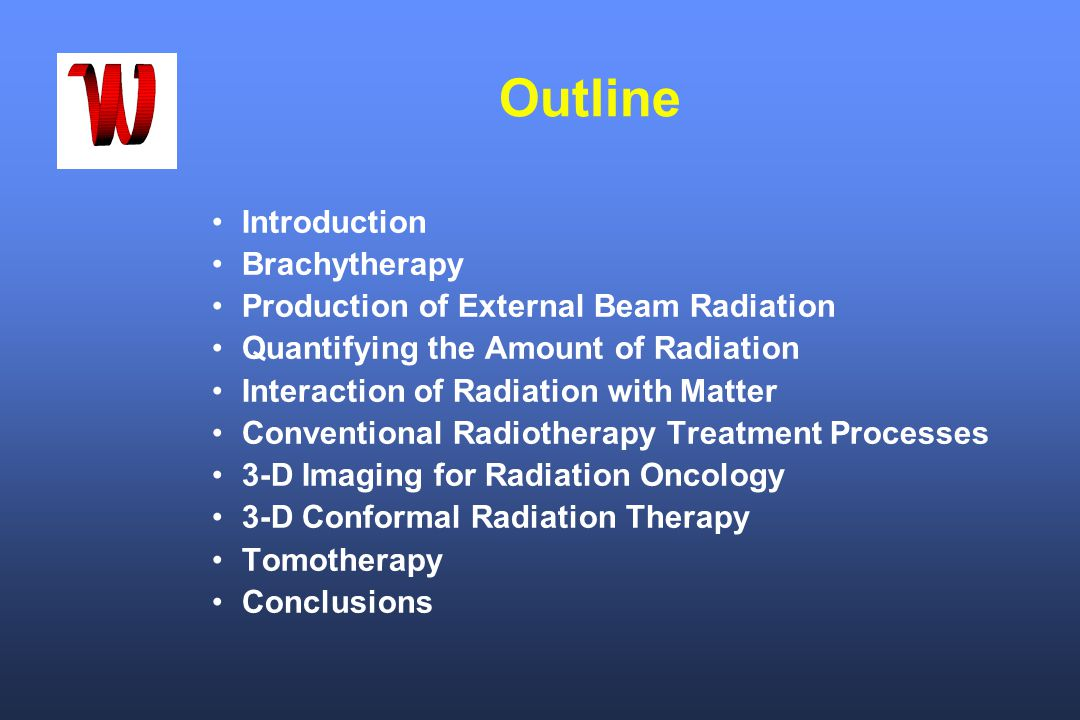 Outline Introduction Brachytherapy