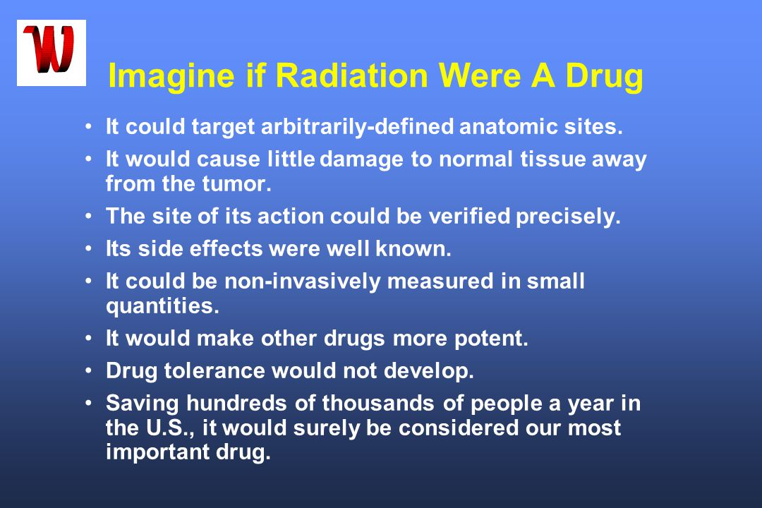 Imagine if Radiation Were A Drug