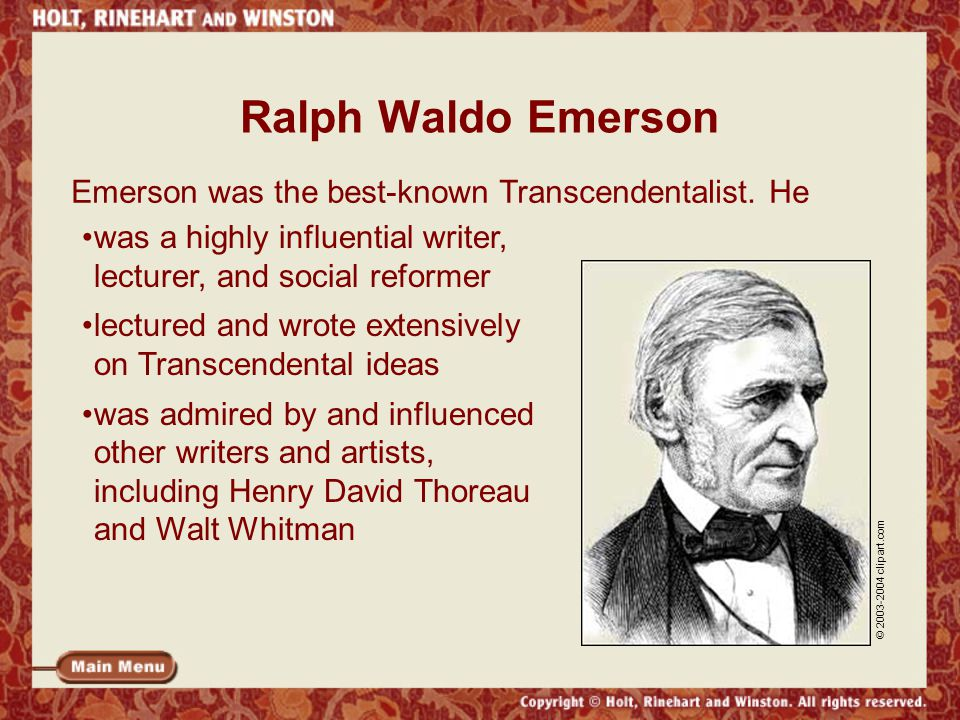 Ralph Waldo Emerson Emerson was the best-known Transcendentalist. He