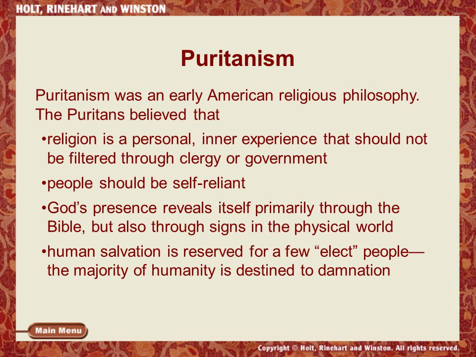 Puritanism Puritanism was an early American religious philosophy. The Puritans believed that.