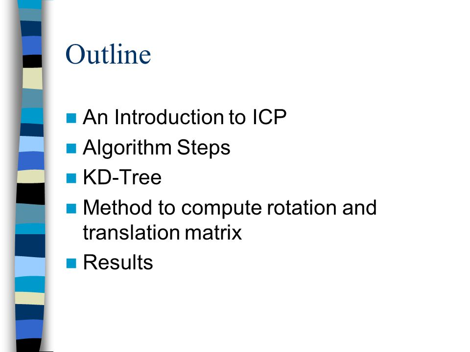 Optimization of icp using k-d tree ppt download.