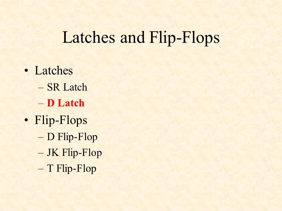 Latches and Flip-Flops