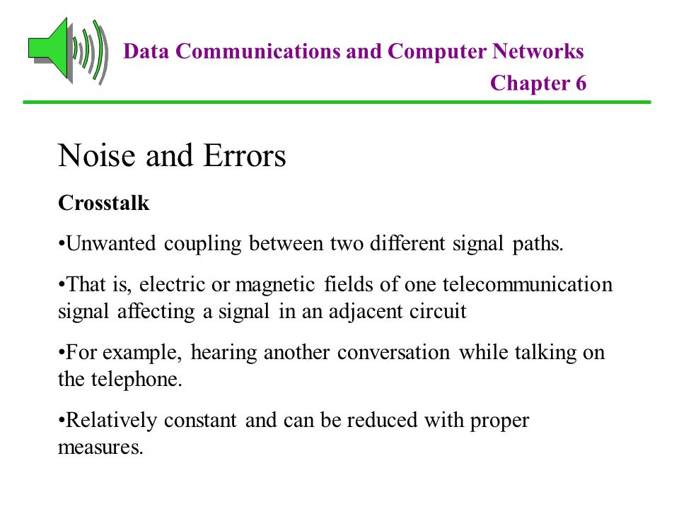 Noise and Errors Data Communications and Computer Networks Crosstalk