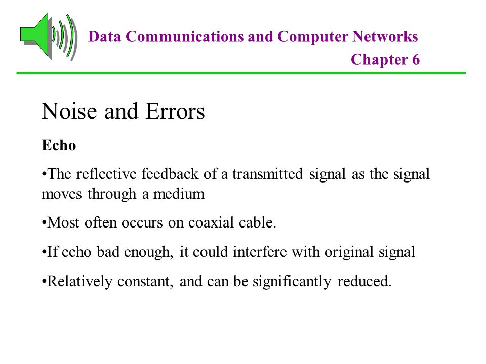 Noise and Errors Data Communications and Computer Networks Echo