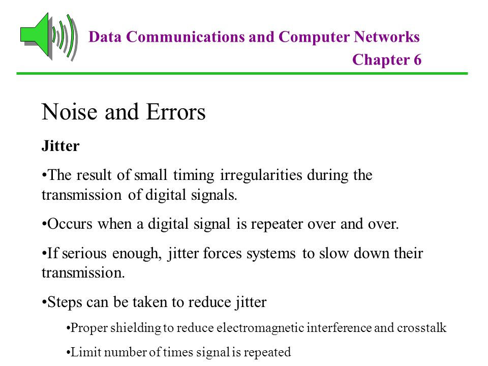 Noise and Errors Data Communications and Computer Networks Jitter