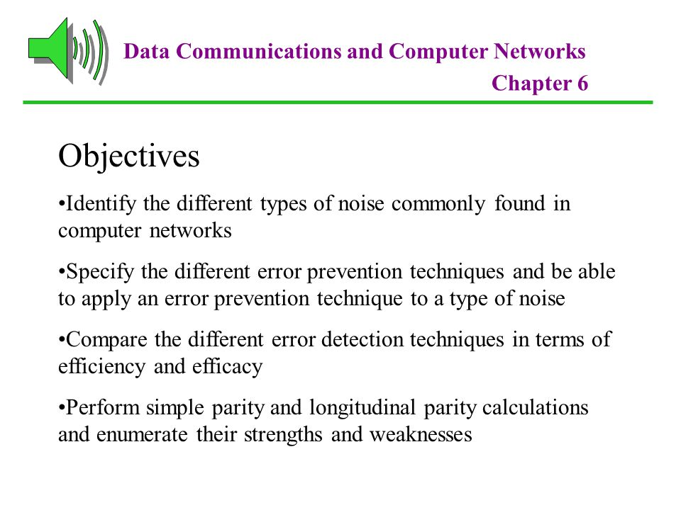 Objectives Data Communications and Computer Networks