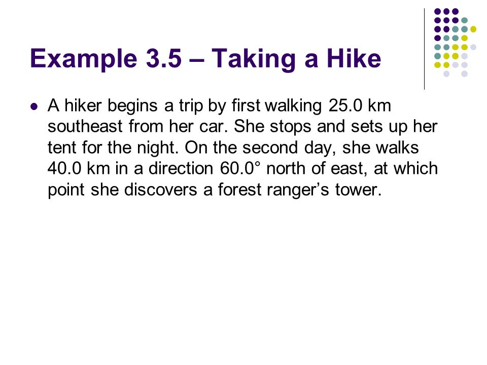 Example 3.5 – Taking a Hike