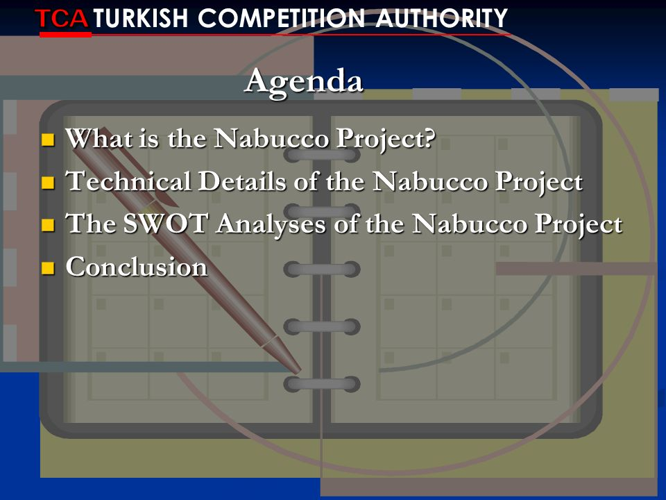 Agenda TCA What is the Nabucco Project