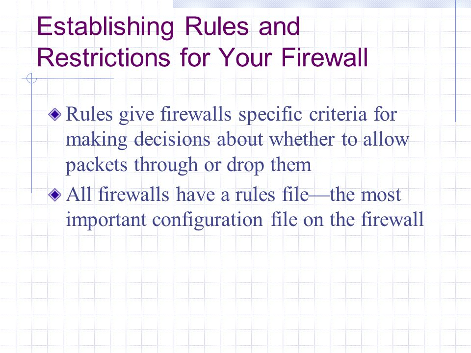 Establishing Rules and Restrictions for Your Firewall