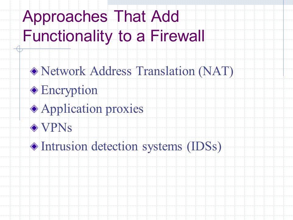 Approaches That Add Functionality to a Firewall