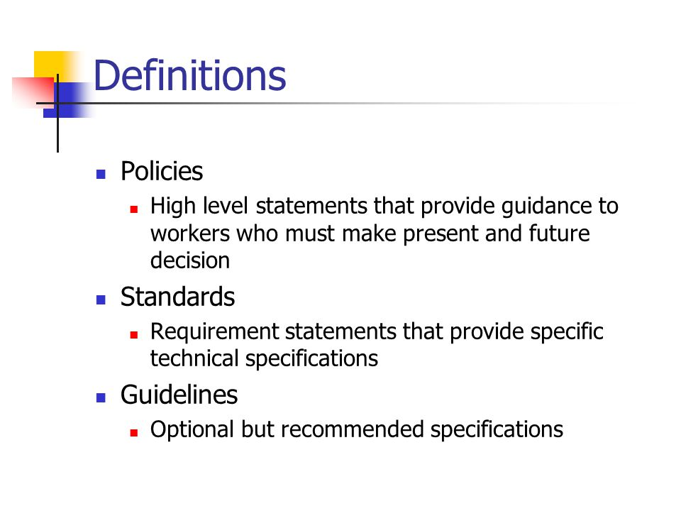 Definitions Policies Standards Guidelines