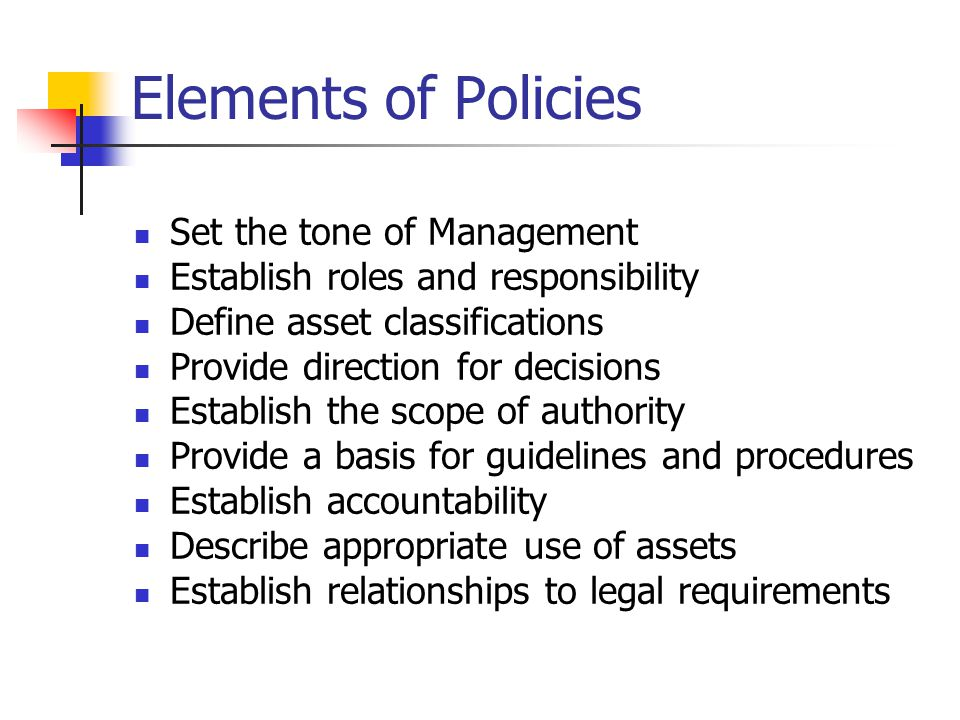 Elements of Policies Set the tone of Management