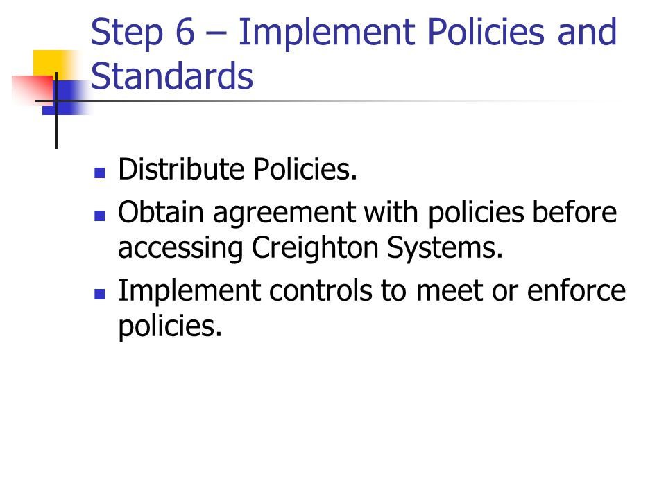 Step 6 – Implement Policies and Standards
