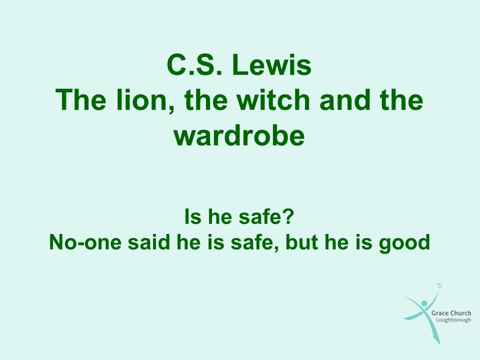 C.S. Lewis The lion, the witch and the wardrobe