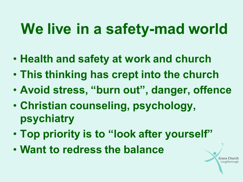 We live in a safety-mad world