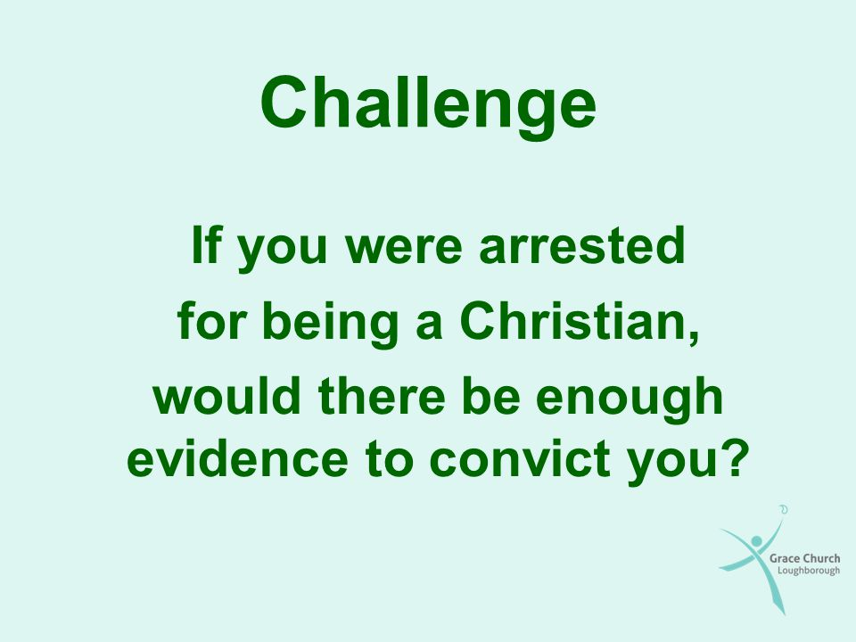 would there be enough evidence to convict you