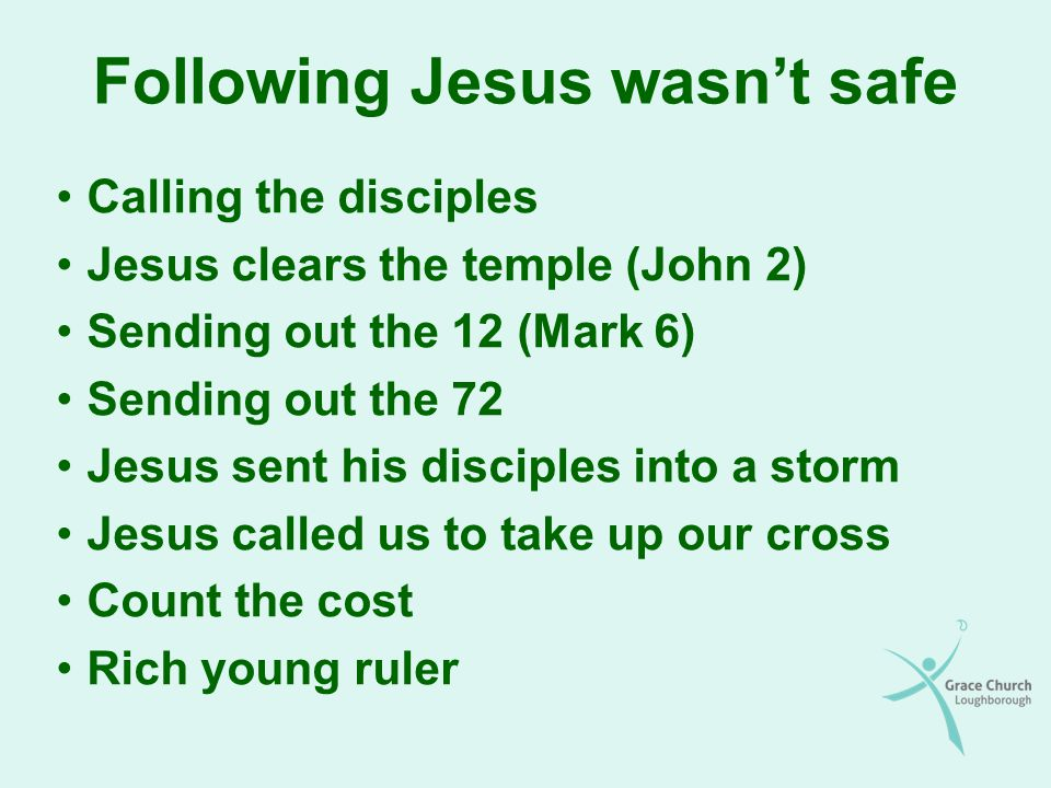 Following Jesus wasn't safe