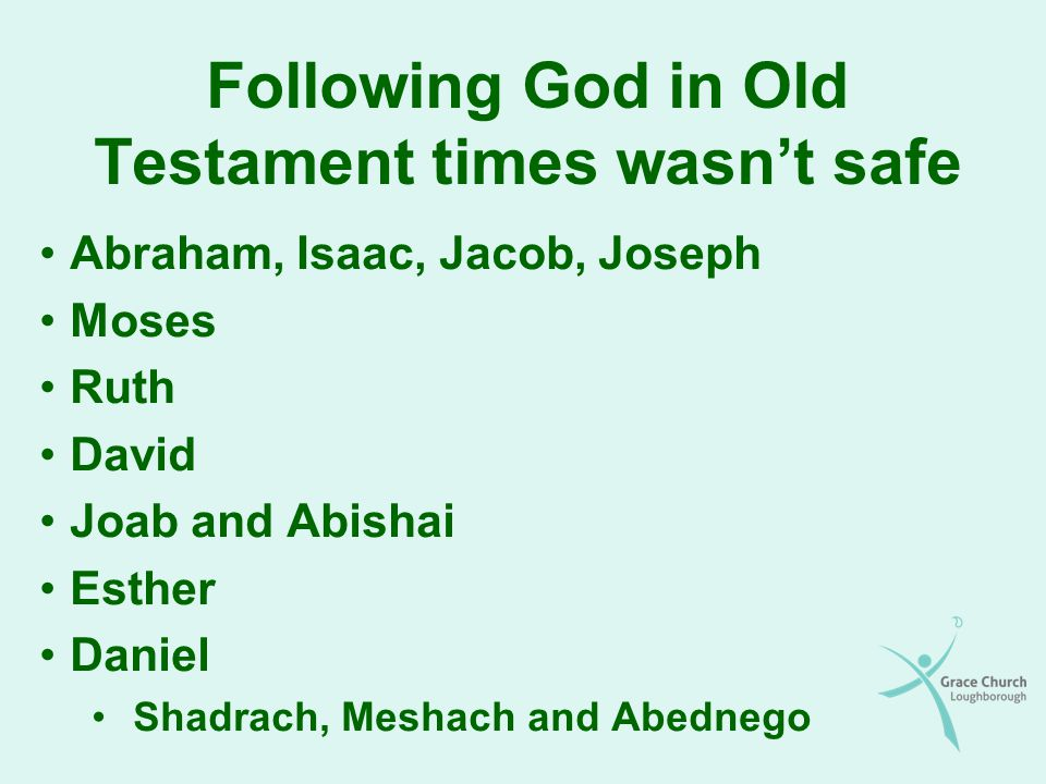 Following God in Old Testament times wasn't safe