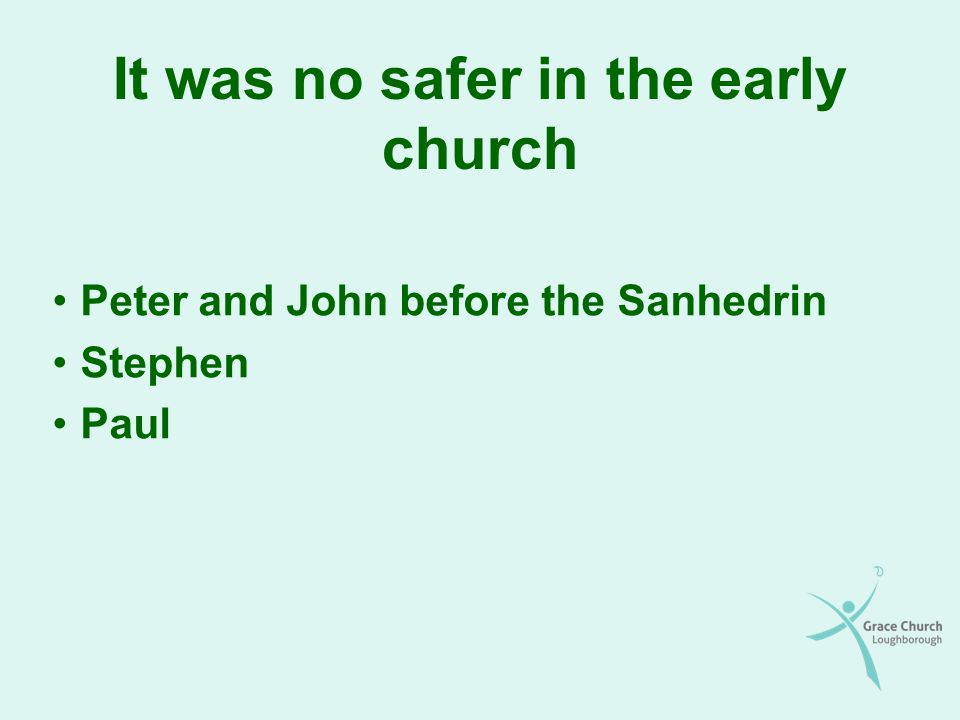 It was no safer in the early church