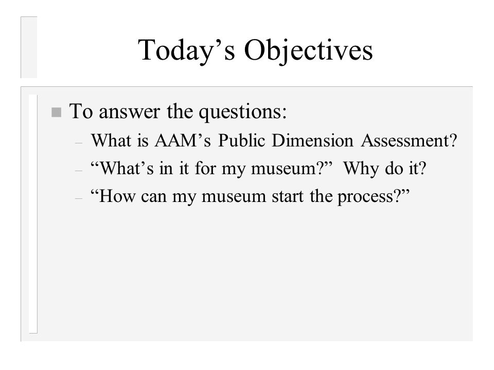 Today's Objectives To answer the questions: