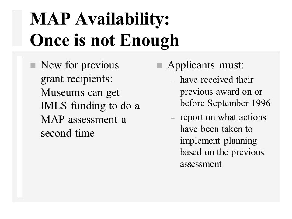 MAP Availability: Once is not Enough