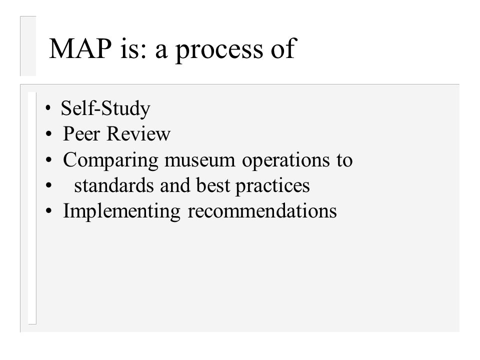 MAP is: a process of Self-Study Peer Review