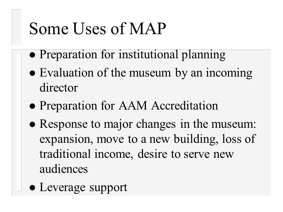 Some Uses of MAP Preparation for institutional planning