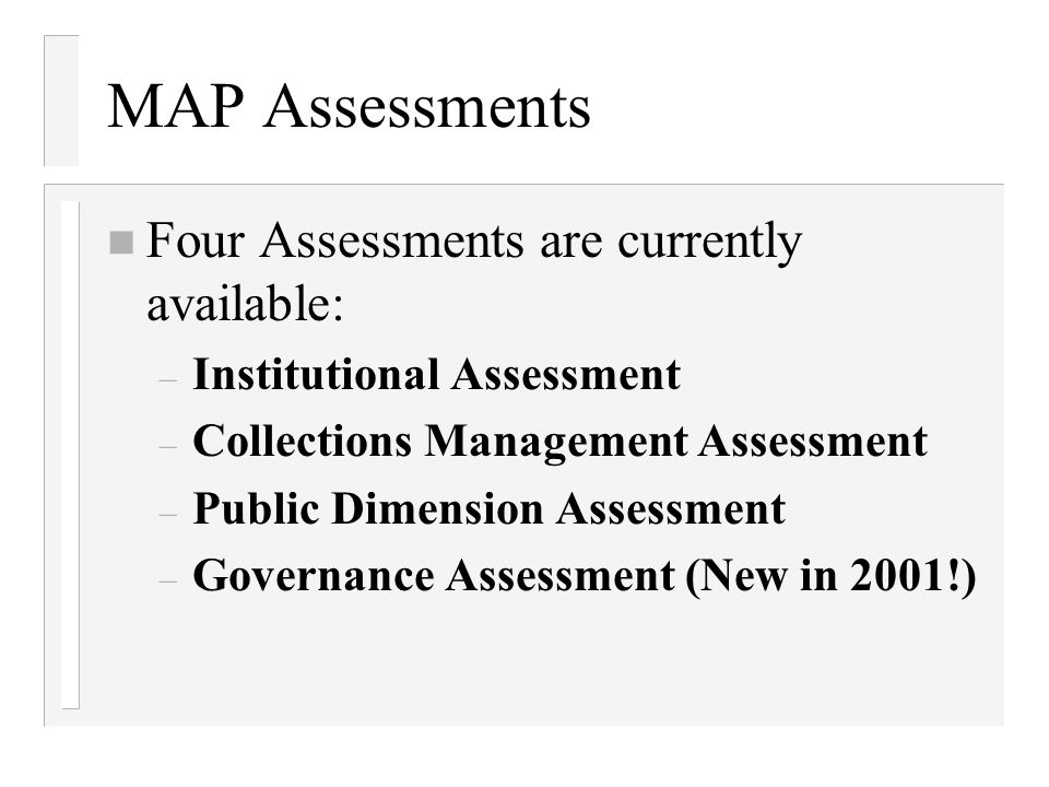 MAP Assessments Four Assessments are currently available:
