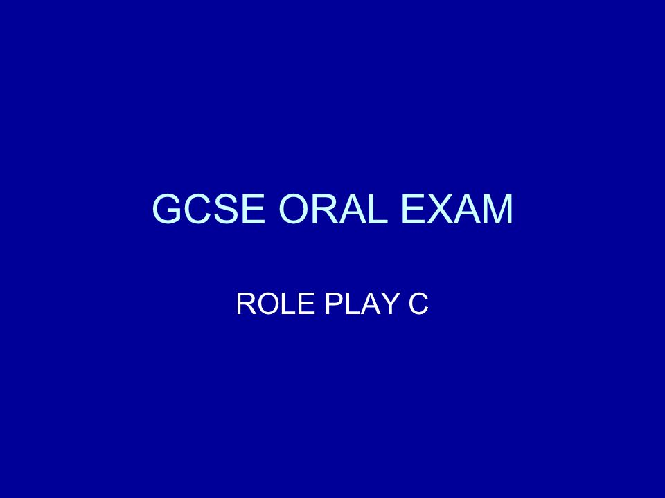GCSE ORAL EXAM ROLE PLAY C