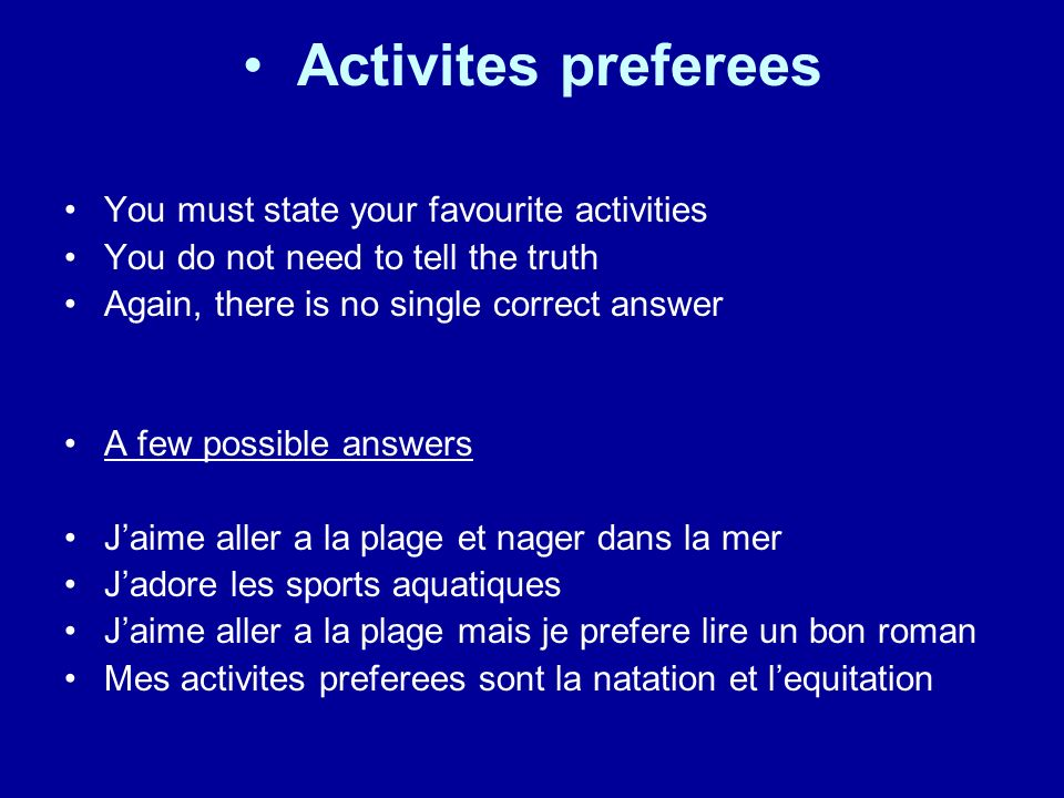 Activites preferees You must state your favourite activities
