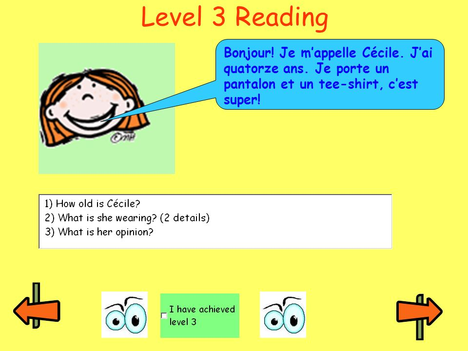 Level 3 Reading Bonjour. Je m'appelle Cécile. J'ai quatorze ans.