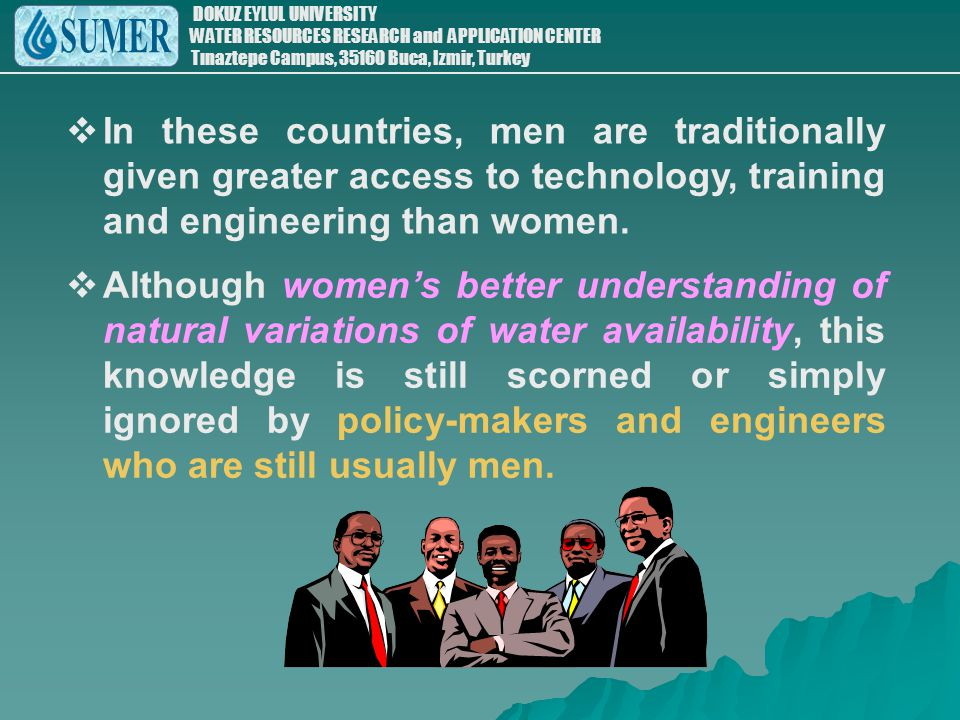 In these countries, men are traditionally given greater access to technology, training and engineering than women.