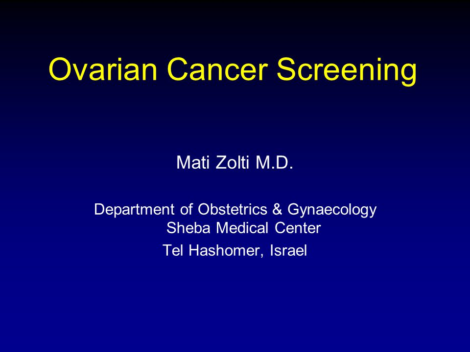 Ovarian Cancer Screening Ppt Download