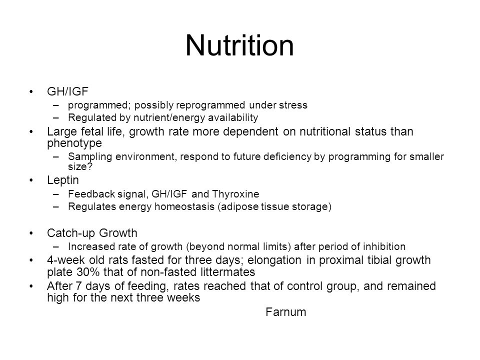 Nutrition GH/IGF. programmed; possibly reprogrammed under stress. Regulated by nutrient/energy availability.