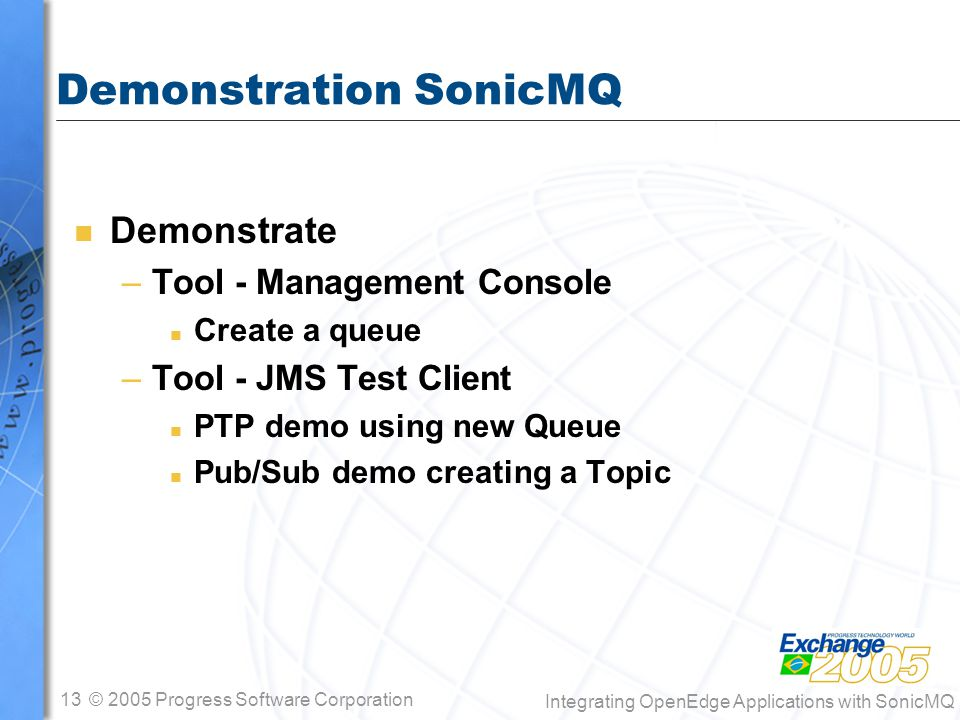 Integrating OpenEdge® Applications with SonicMQ® - ppt download